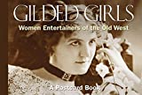 Gilded Girls: Women Entertainers of the Old West: A Postcard Book