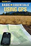 Basic Essentials: Using GPS