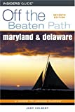 : Maryland and Delaware Off the Beaten Path, 7th (Off the Beaten Path Series)