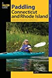 Paddling Connecticut and Rhode Island: Southern New England's Best Paddling Routes