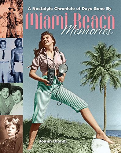 Miami Beach Memories: A Nostalgic Chronicle of Days Gone By