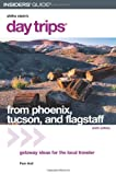 Day Trips From Phoenix, Tucson, and Flagstaff