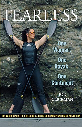 Fearless: One Woman, One Kayak, One Continent - Joe Glickman