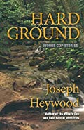 Hard Ground by Joseph Heywood