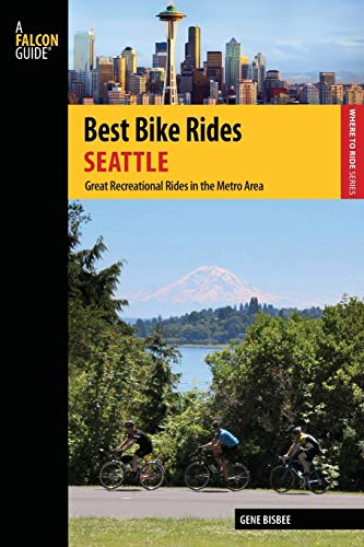 Best Bike Rides Seattle: Great Recreational Rides in the Metro Area (Best Bike Rides Series), Bisbee, Gene