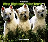 For The Love Of West Highland White Terriers 2006 Calendar