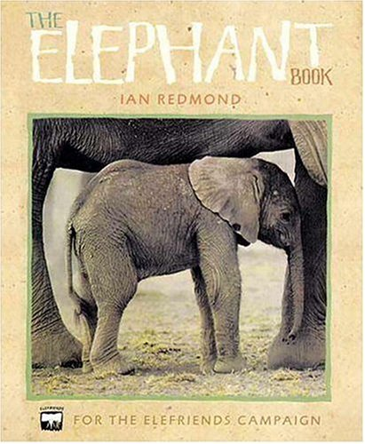 Elephant Book: For the Elefriends Campaign by Ian Redmond
