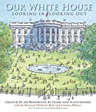 Book Cover: Our White House: Looking In, Looking Out by Various