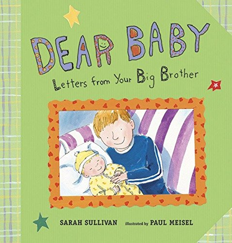 Dear Baby Letters From Your Big Brother
