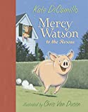Mercy Watson: To The Rescue (Mercy Watson)