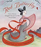 Red butterfly :  how a princess smuggled the secret of silk out of China