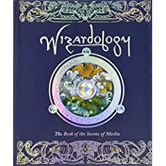 Wizardology : The Book of the Secrets of Merlin