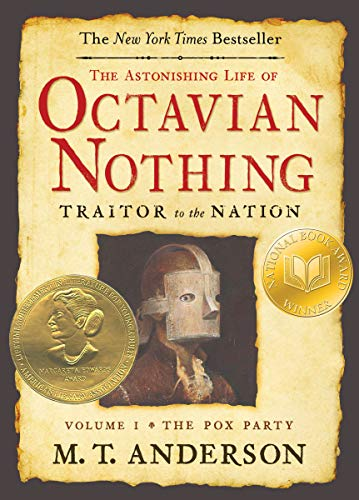 [The Astonishing Life of Octavian Nothing, Traitor to the Nation, Volume I: The Pox Party]