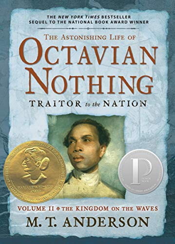 [The Astonishing Life of Octavian Nothing, Traitor to the Nation, Volume II: The Kingdom on the Waves]