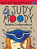 Judy Moody Declares Independence (Book #6)