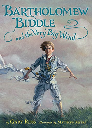 Bartholomew Biddle and the Very Big Wind, Ross, Gary