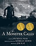 A Monster Calls: Inspired by an idea from Siobhan Dowd, Ness, Patrick