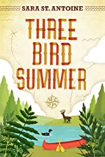 Three Bird Summer by Sara St. Antoine
