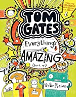 Tom Gates: Everything's Amazing (Sort Of) by Liz Pichon