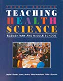 Teaching health science [electronic resource] : elementary and middle school