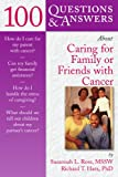 100 Q&A About Caring for Family or Friends with Cancer