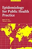 Epidemiology for Public Health Practice, Third Edition by Robert H., Ph.D. Friis, Thomas A., Ph.D. Sellers