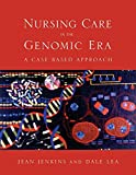 Nursing Care in the Genomic Era: A Case-Based Approach