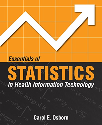 Essentials Of Statistics In Health Information Technology - Carol E. Osborn