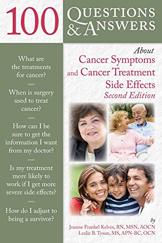 100 QUESTIONS & ANSWERS ABOUT CANCER SYMPTOMS AND CANCER TREATMENT SIDE EFFECTS, 2ED
