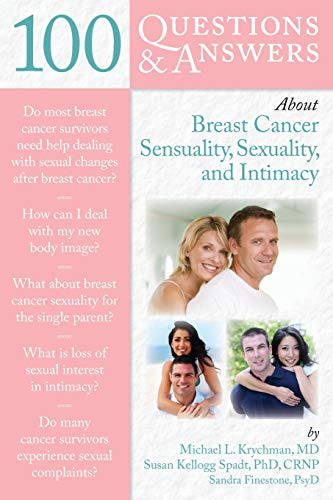 100 QUESTIONS & ANSWERS ABOUT BREAST CANCER SENSUALITY, SEXUALITY AND INTIMACY