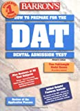 How to Prepare for the Dental Admission Test (DAT) (Barrons 1999)