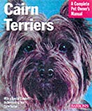Cairn Terriers (Complete Pet Owner's Manuals)