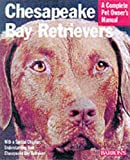 Chesapeake Bay Retrievers: Everything About Purchase, Care, Nutrition, Behavior, and Training (Complete Pet Owner's Manual) (Paperback) by Dan Rice, Tana Hakanson (Illustrator)