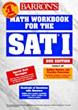 Barron's Math Workbook for the Sat I (Barron's Math Workbook for the Sat I, 2nd Ed)