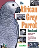 The African Grey Parrot Handbook