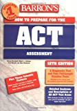 Barrons How to Prepare for the Act: American College Testing Assessment (Barron's How to Prepare for the Act (American College Testing Program), 12tH Ed)
