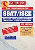 Barron's How to Prepare for the Ssat/Isee: Secondary School Admission Test/Independent School Entrance Exam (Barron's How to Prepare for High School Entrance Examinations, 9th Ed)
