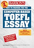 Barron's How to Prepare for the Computer-Based Toefl Essay: Test of English As a Foreign Language