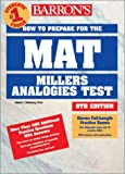 Barron's How to Prepare for the Mat: Miller Analogies Test (Barron's How to Prepare for the M A T. Miller Analogies Test, 8th Ed)