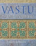 Everything Vastu Book: Vastu: How to Activate the Transcendental Magic Hidden in Your Home and Workspace