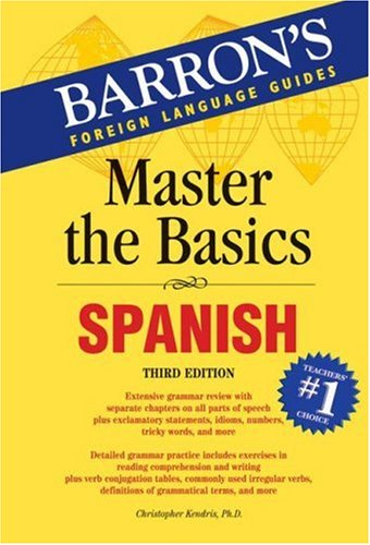 Master the Basics: Spanish (Master the Basics Series), Kendris Ph.D., Christopher