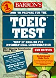 How to Prepare for the Toeic Test : Test of English for International Communication (includes 4 listening comprehension compact discs)