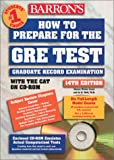 Barron's How to Prepare for the Gre: Graduate Record Examination (Barron's How to Prepare for the Gre Test (Book and Cd-Rom), 14th Ed)