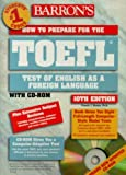 How to Prepare for the T.O.E.F.L.: Test of English As a Foreign Language (Barron's How to Prepare for the Test of English As a Foreign Language T.O.E.F.L)