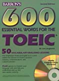 600 Essential Words for the Toeic Test: Test of English for International Communication (600 Essential Words for the Toeic Test)