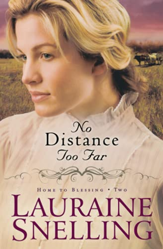 No Distance Too Far (Home to Blessing Series, Book 2), Snelling, Lauraine