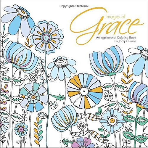 Images of Grace: An Inspirational Coloring Book - Jacqui Grace