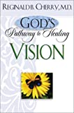God's Pathway to Healing: Vision
