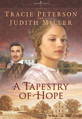 A Tapestry of Hope (Lights of Lowell Series #1) - Tracie Peterson, Judith McCoy Miller