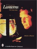 Classic Lanterns: A Guide and Reference (Schiffer Book for Collectors)
